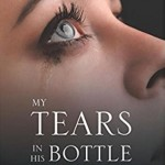 My Tears in His Bottle, by Pat Hays